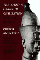 The-African-Origin-of-Civilization-Myth-or-Reality