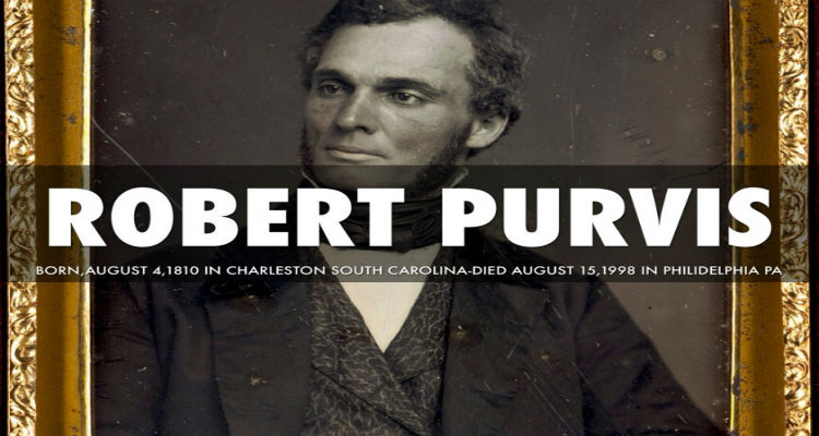 Robert Purvis: Radical African American abolitionist and