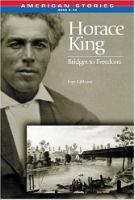 Horace King Bridges to Freedom